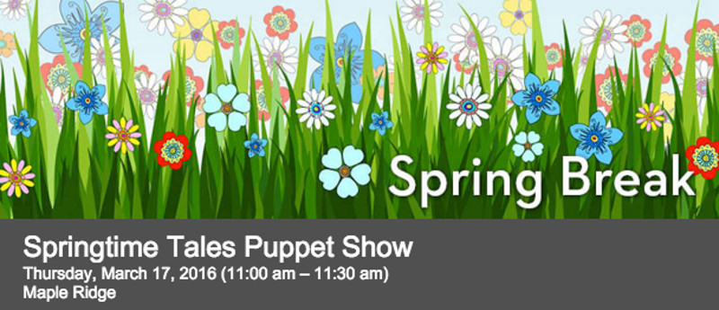 Springtime Tales Puppet Show in Maple Ridge