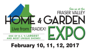 Fraser Valley Home & Garden Expo in Abbotsford