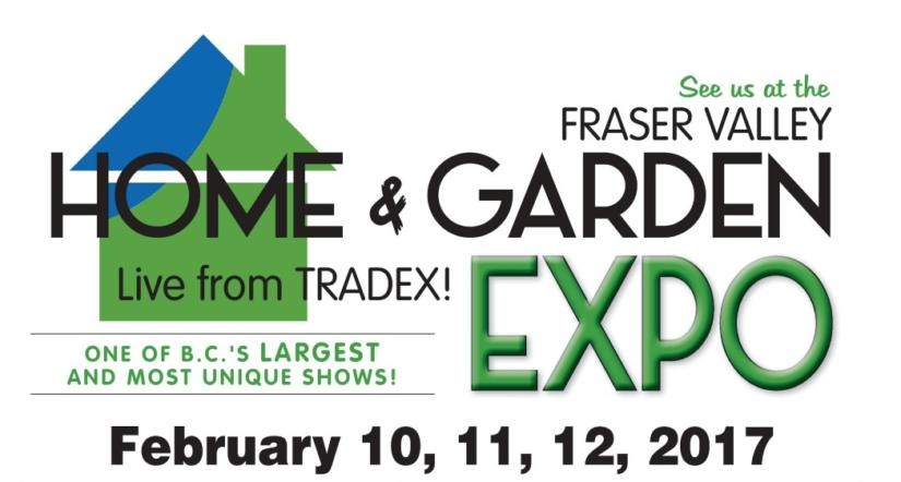 Fraser Valley Home & Garden Expo in Abbotsford