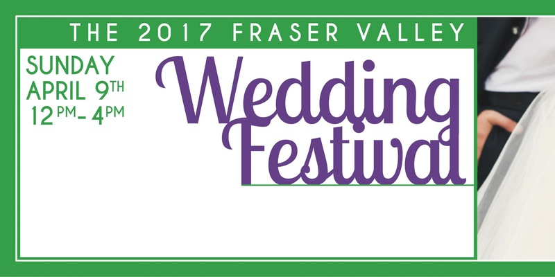 Fraser Valley Wedding Festival 2017 in Langley