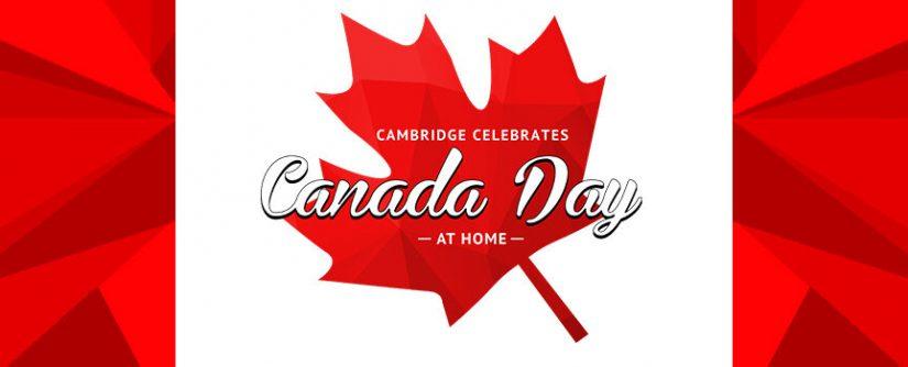 Cambridge Celebrates Canada Day at Home in Cambridge