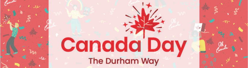 Canada Day – The Durham Way in Oshawa